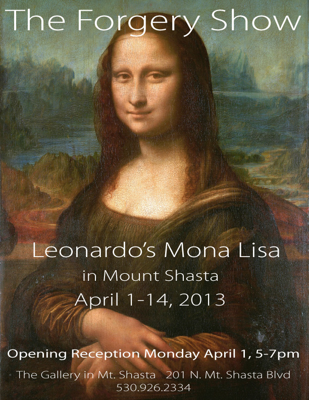 The Forgery Show - Leonardo's Mona Lisa - April 1, 5-7 pm Mount Shasta